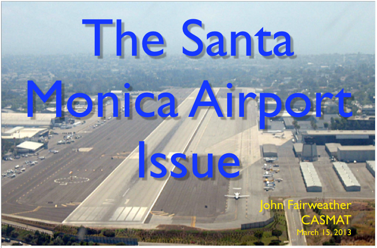 Video Summary of Santa Monica Airport Issue